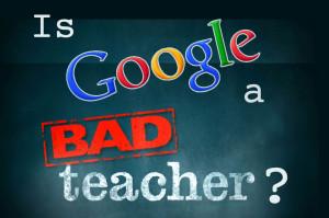 Google è un cattivo maestro?